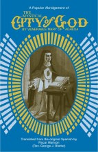 he Mystical City of God: A Popular Abridgement of the Divine History and Life of the Virgin Mother of God