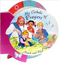 My Catholic Prayers, Touch and Feel, board book