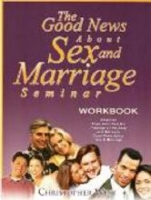 Good News About Sex & Marriage Seminer Workbook