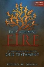 Consuming Fire: A Catholic's Guide to the Old Test