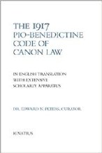 The 1917 or Pio-Benedictine Code of Canon Law: in English Translation with Extensive Scholarly Apparatus