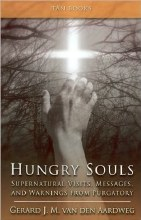 Hungry Souls: Supernatural Visits, Messages, and Warnings from Purgatory