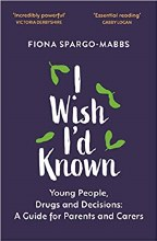 I Wish I'd Known About Young People Drugs and Deci