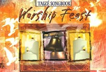 Worship Feast Taize Songbook