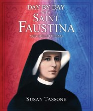 Day by Day with St Faustina 365 Reflections
