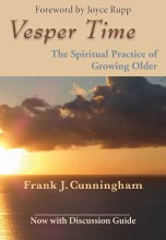 Vesper Time: The Spiritual Practice of Growing Older (With Discussion Guide)