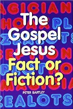 The Gospel Jesus: Fact or Fiction?