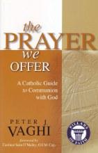 The Prayer We Offer - Pillars of Faith series