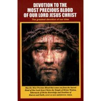 Devotion to the Most Precious Blood of Our Lord Jesus Christ: The Greatest Devotion of Our Time