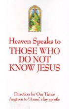 Heaven Speaks to Those Who Do Not Know Jesus