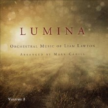 Lumina-Orchestral Music of Liam Lawton