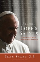 All the Pope's Saints: The Jesuits Who Shaped Pope Francis