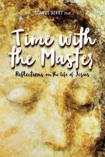 Time with the Master : Reflections on the Life of Jesus