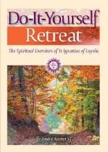 Do-It-Yourself Retreat: Spiritual Exercises of St