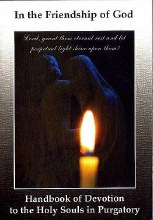 In the Friendship of God: Handbook of Devotion to the Holy Souls in Purgatory