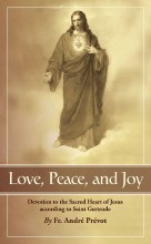 Love, Peace and Joy: Devotion to the Sacred Heart of Jesus According to Saint Gertrude: Thirty Chapters for a Month Devoted to the Sacred Heart of Jesus