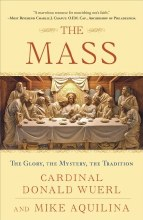 The Mass: The Glory, The Mystery, the Tradition