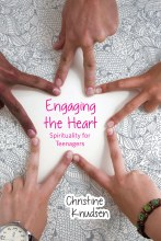 Engaging the Heart: Spirituality for Teenagers