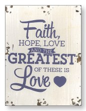 Faith, Hope, Love Wood Plaque