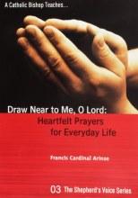 Draw Near to Me, O Lord