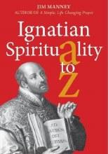 Ignatian Spirituality A-Z