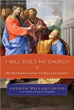 I Will Build My Church An Intro to Ecclesiology
