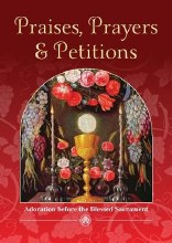 Praises, Prayers & Petitions: Adoration Before the