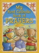My First Catholic Book of Prayers
