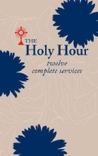 The Holy Hour 12 Complete Services paperback