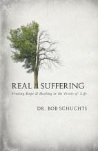 Real Suffering Finding Hope and Healing in the Trials of Life