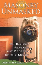 Masonry Unmasked: An Insider Reveals the