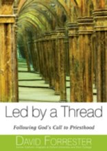 Led by a Thread: Following God's Call to Priesthood