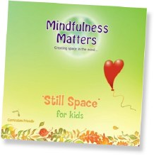 Mindfulness Matters: Still Space for Kids