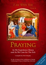 Praying As We Experience Illness and As We Care for the sick