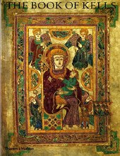 The Book of Kells: An Illustrated Introduction