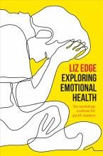 Exploring Emotional Health: Six Workshop Outlines