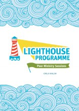 The Lighthouse Programme Peer Ministry Class