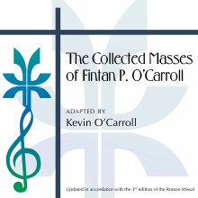 The Collected Masses CD of Fintan P. O'Carroll
