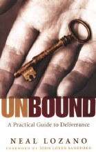 Unbound: A Practical Guide to Deliverance from Evi