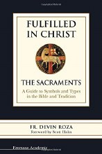 Fulfilled in Christ: The Sacraments