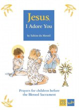 Jesus I Adore You Prayers for Children Before the