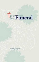 The New Funeral Book: Funeral Mass with Prayers