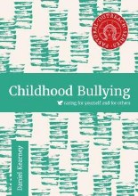 Childhood Bullying: Caring for Yourself & Others