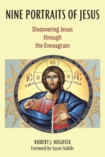 Nine Portraits of Jesus: Discovering Jesus Through the Enneagram