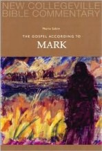 The Gospel According to Mark (New Collegeville Bible Commentary series)