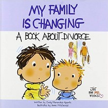 My Family Is Changing: A Book About Divorce