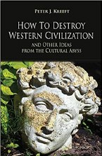How to Destroy Western Civilizatioin and Other Ide