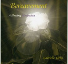 Bereavement A Healing Meditation