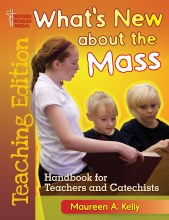 Whats New about the Mass Teaching Edition: Handbook for Teachers and Catechists