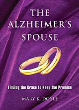 The Alzheimer's Spouse Finding the Grace to Keep t